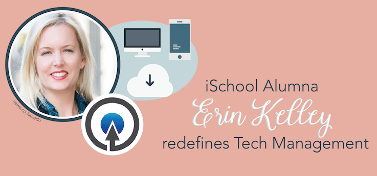 Header image for iSchool Alumna Erin Kelley redefines Tech Management