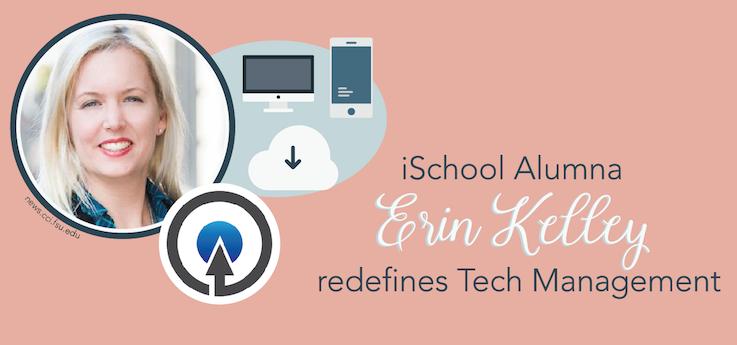 Header image for iSchool Alumna Erin Kelley redefines Tech Management