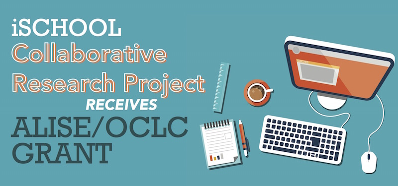Header image for iSchool Collaborative Research Project Receives ALISE/OCLC Grant