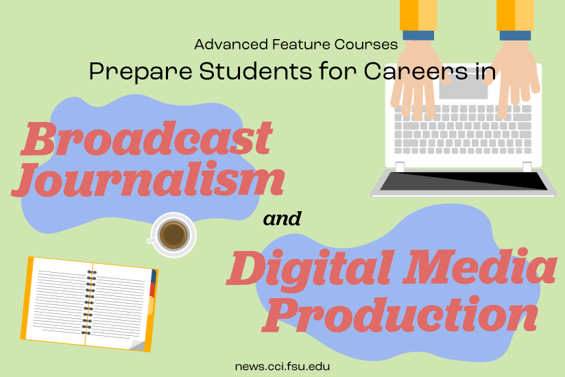 Advanced Feature Courses Prepare Students for Careers in Broadcast Journalism and Digital Media Production