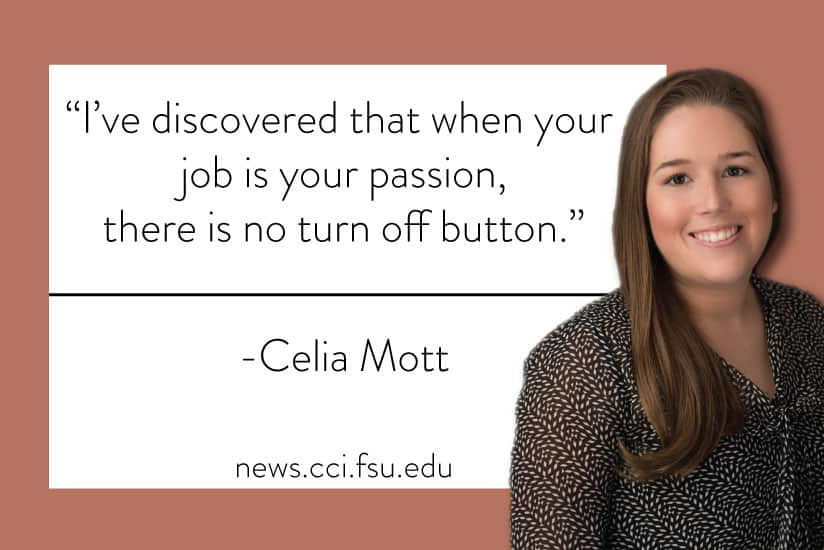 """I've discovered that when your job is your passion, there is no turn off button."" Celia Mott - Graphic"