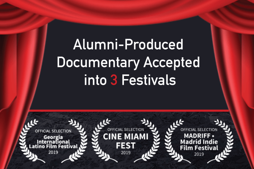 Alumni Produced Documentary into 3 festivals